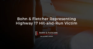 Bohn & Fletcher Representing Highway 17 Hit-and-Run Victim